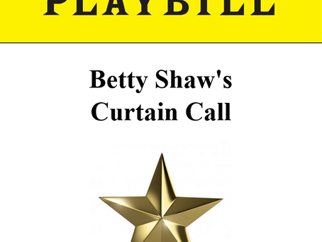 Betty Shaw's Curtain Call