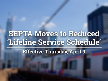 SEPTA Moves to Reduced 'Lifeline Service Schedule' Effective Thursday, April 9
