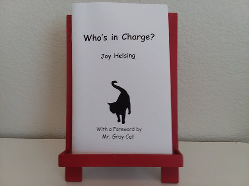 Who's in Charge - The real-life adventures of Mr. Gray Cat & his human.