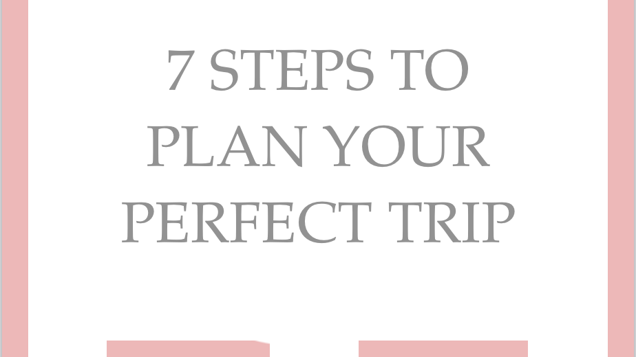 7 Steps to Plan your Perfect Trip - Journeys of Girls