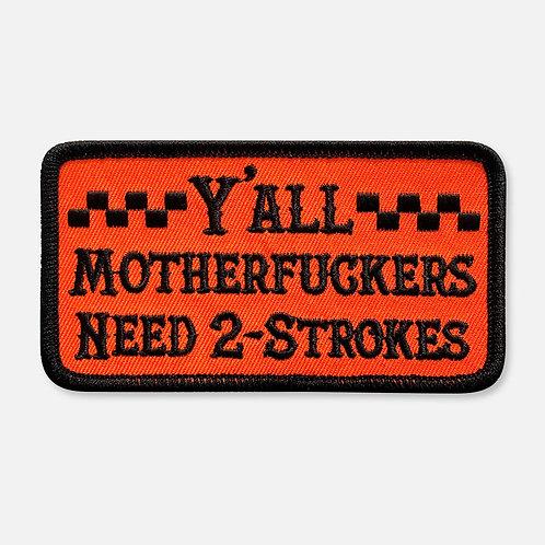 Y'ALL NEED 2-STROKES PATCH ORANGE/BLACK