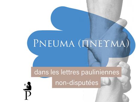 Pneuma (πνεῦμα) dans les lettres pauliniennes non-disputées