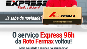 ROTO FERMAX ANUNCIA A VOLTA DO SERVIÇO EXPRESS 96H