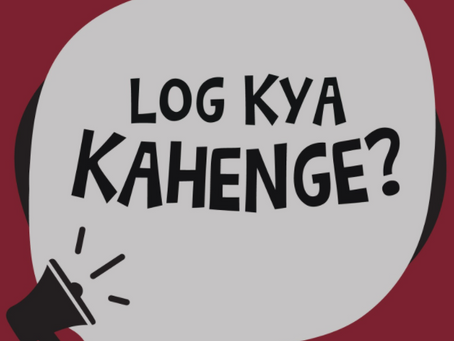 LOG KYA KAHENGE ABOUT MOVING OUT?