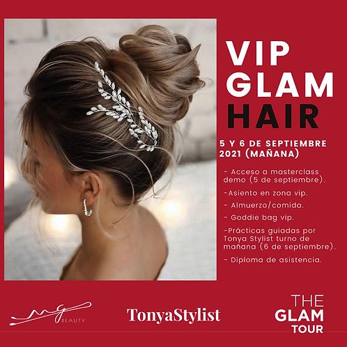 VIP GLAM HAIR. 5 y 6 DE SEPTIEMBRE 2021  (MAÑANA)