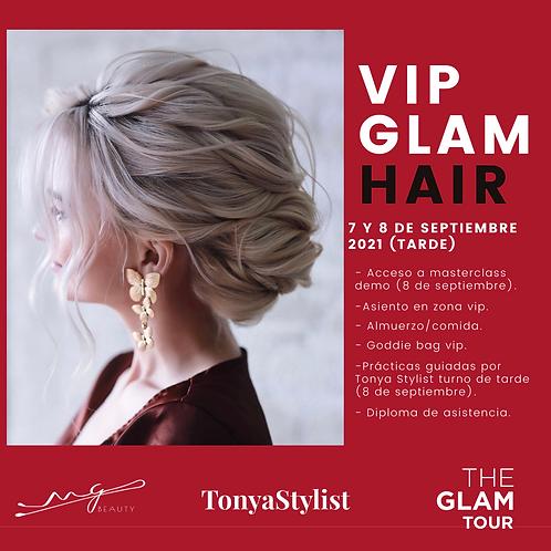 VIP GLAM HAIR. 7 y 8 DE SEPTIEMBRE 2021 (TARDE)