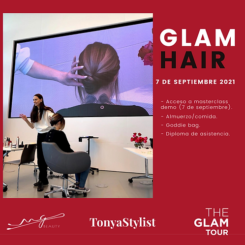 GLAM HAIR. 7 SEPTIEMBRE 2021