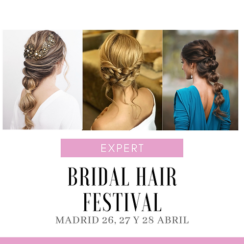 BRIDAL HAIR FESTIVAL. EXPERT 570€
