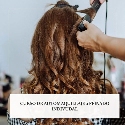 CURSO DE AUTOMAQUILLAJE O PEINADO INDIVIDUAL