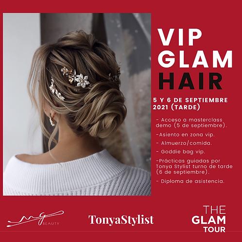 VIP GLAM HAIR. 5 y 6 DE SEPTIEMBRE 2021 (TARDE)