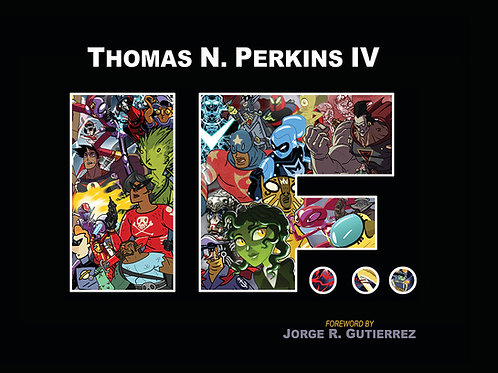 Thomas N. Perkins IV: IF...