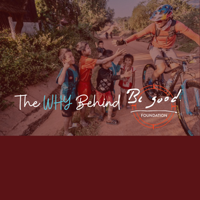 The WHY Behind Be Good