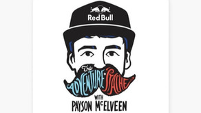 The Adventure Stache Podcast - With Red Bull Team Mate Payson McElveen