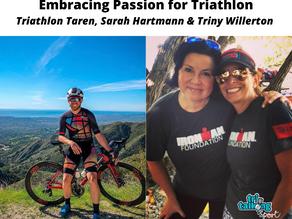 Embracing Passion for Triathlon: Taren, Sarah & Triny