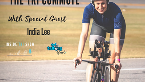 Live Show: Join the Third Episode of The Tri Commute with India Lee
