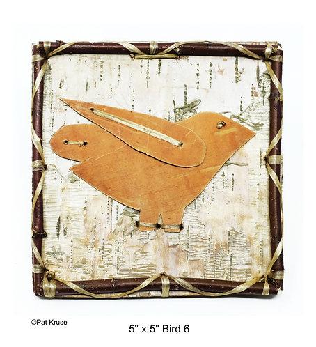 """Bird 6 - 5"""" x 5"""""""