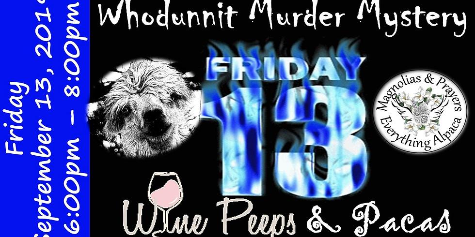 Wine Peeps & Pacas: Fri the 13th Whodunnit?