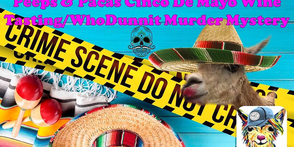 Peeps & Pacas Cinco De Mayo WhoDunnit Murder Mystery Wine Tasting