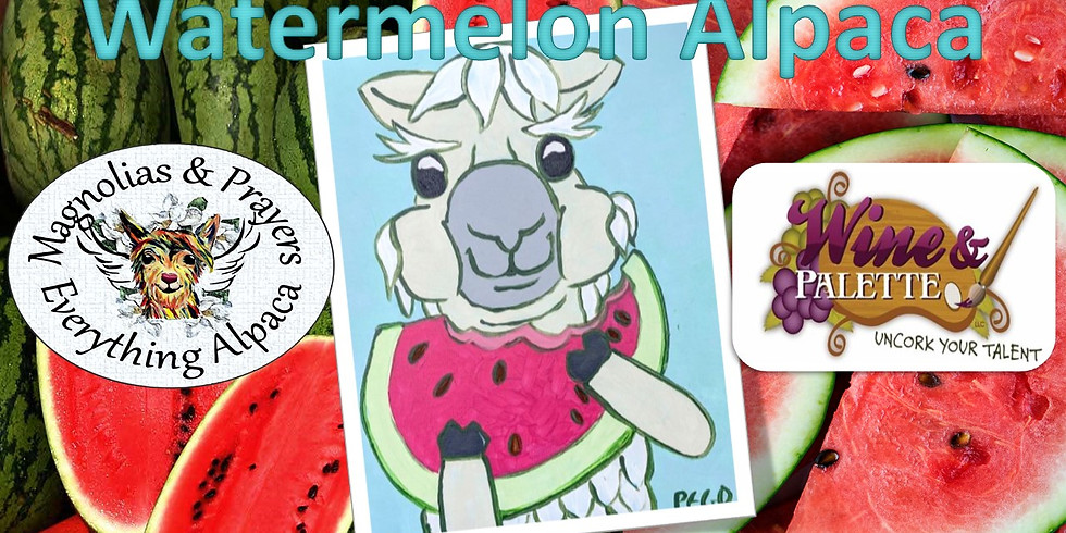 Wine & Palette: Alpaca Watermelon Time!