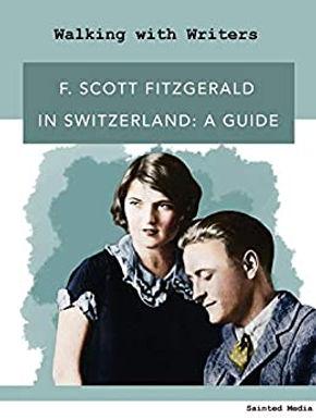 F. Scott Fitzgerald in Switzerland: a guide