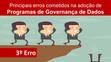 Principais erros cometidos na adoção de Programas de Governança de Dados. Terceiro Erro - Falta de e