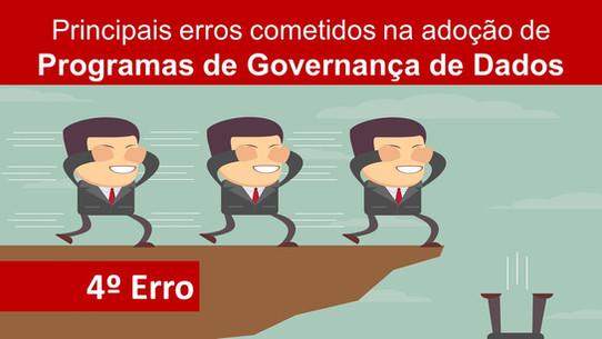 Principais erros cometidos na adoção de Programas de Governança de Dados. Quarto erro - Falhas na co