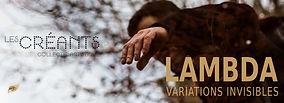Lambda - Les Créants - Collectif Artistiqe