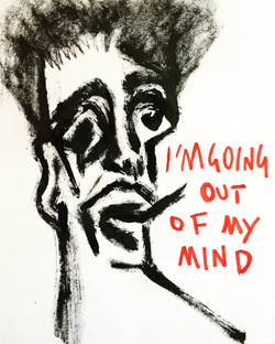 I'm going out of my mind