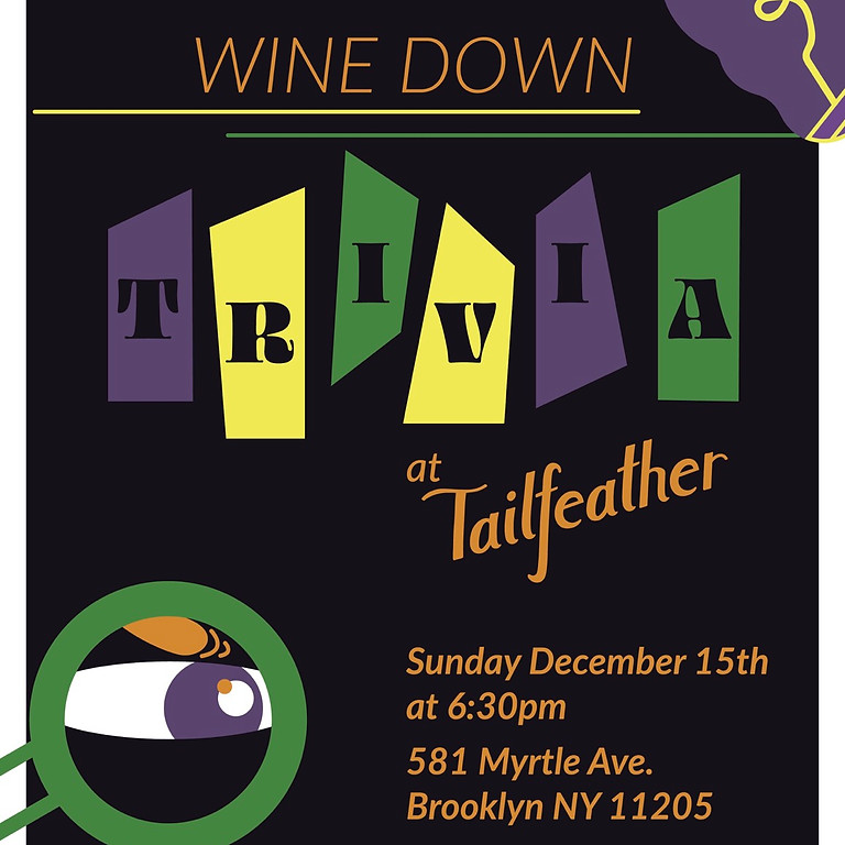 Wine Down the Weekend w/ Trivia at Tailfeather
