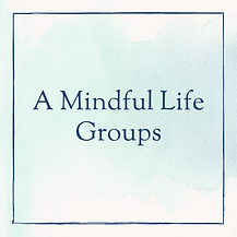 A-Mindful-Life-Groups.png
