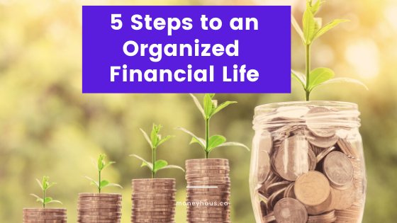 5 Steps To An Organized Financial Life