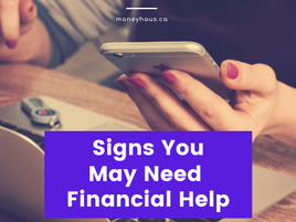 3 Signs You May Need Financial Help