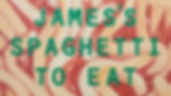 9 I Paint James's Spaghetti To Eat, oil