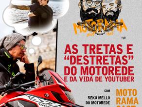 """As tretas e """"destretas"""" do Motorede e da vida de youtuber - MotoramaCast #12"""