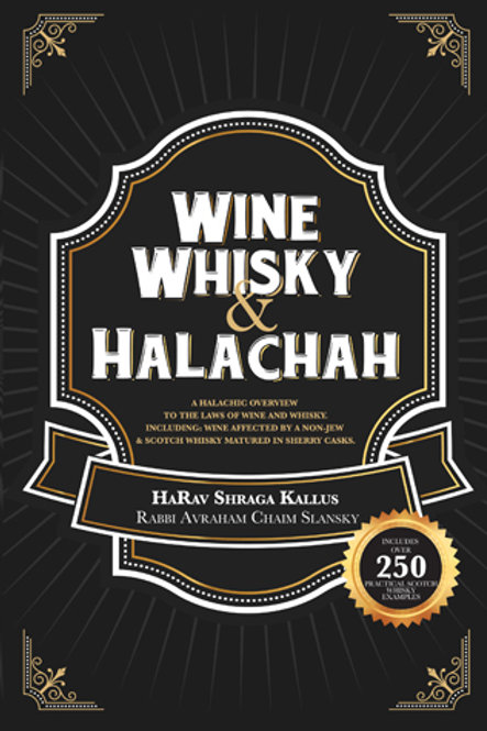 Wine, Whisky, and Halachah