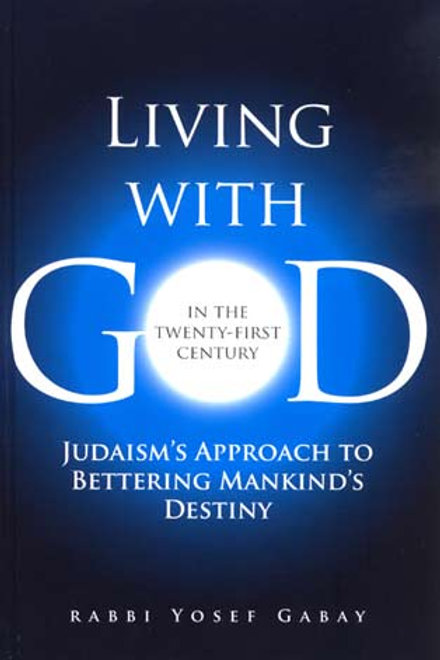 Living with G-D, In the 21st Century