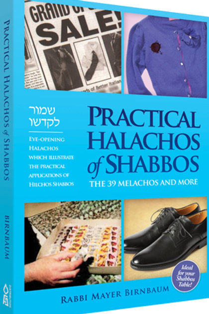 Practical Halachos of Shabbos - The 39 Melochos and More