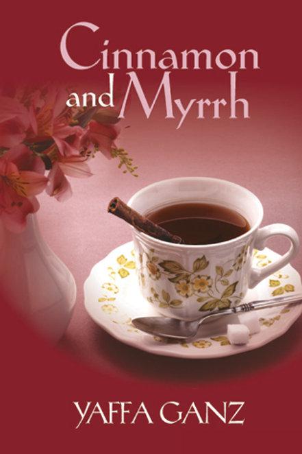 Cinnamon and Myrrh, Ganz (pb)