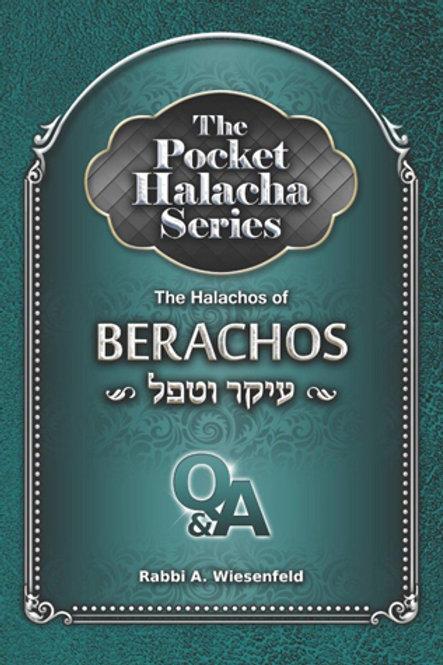 The Pocket Halacha Series: Halachos of Berachos, Ikar V'tafel