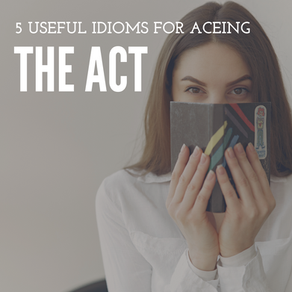 5 idioms that are actually useful for the ACT and SAT