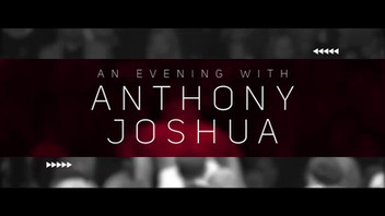 An Evening with Anthony Joshua Tour 2018