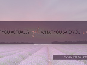 What would it look like if you actually got what you say you wanted?