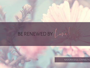 Be renewed by Love!