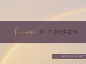 Rainbows on the horizon.