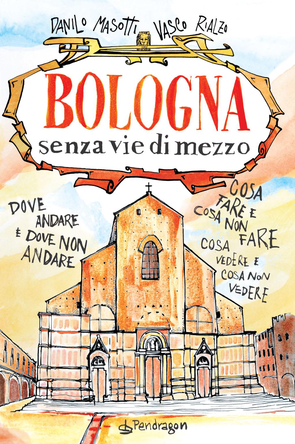 Bologna senza vie di mezzo