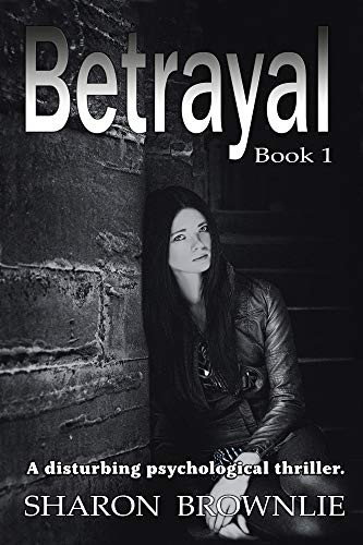Betrayal: a Gritty Novel