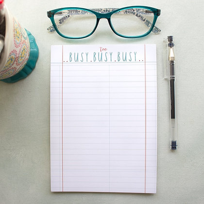 BUSY, BUSY, BUSY Notepad