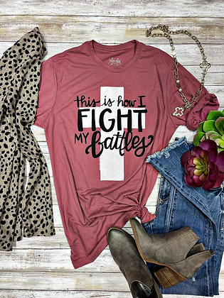 Fight My Battles Tee