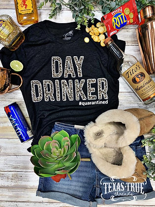 Day Drinker #quarantined Tee