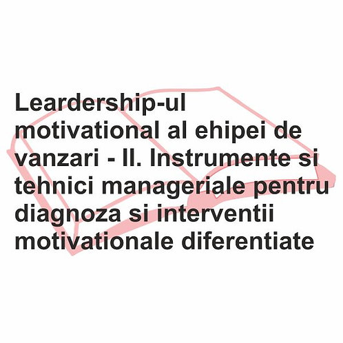 Leardership-ul motivational al ehipei de vanzari - II